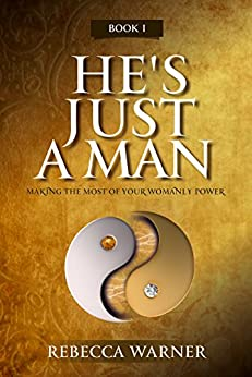 He's Just A Man, a book by author Rebecca Warner